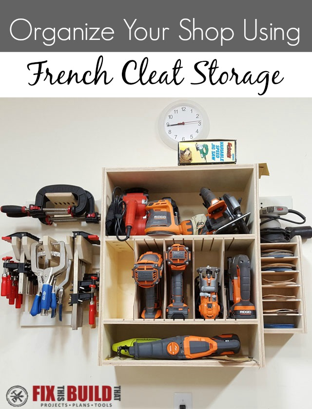 Organice Your Shop With A French Cleat Storage System