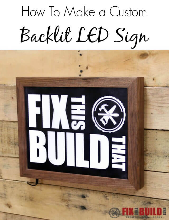 How to Make a Custom Backlit LED Sign