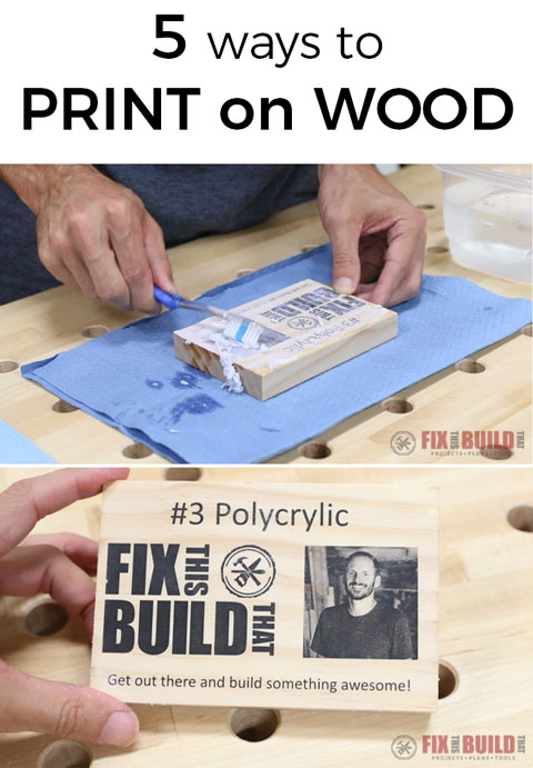 5 ways to print on wood fixthisbuildthat
