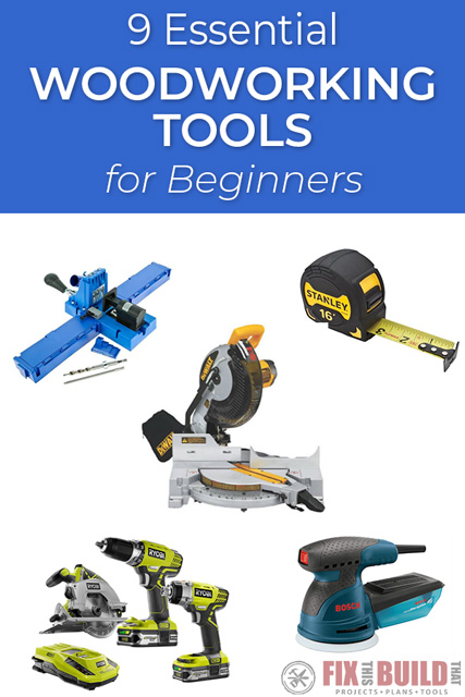 9 Essential Woodworking Tools for Beginners