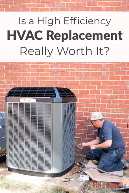 HVAC Replacement High Efficiency Worth It?